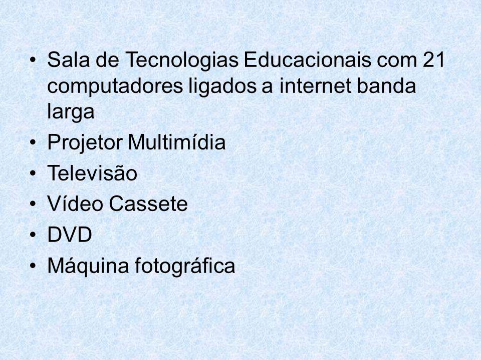 Sala de Tecnologias Educacionais com 21 computadores ligados a internet banda larga Projetor Multimídia Televisão Vídeo Cassete DVD Máquina fotográfica