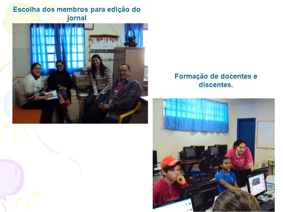 Escolha dos membros para edição do jornal Formação de docentes e discentes.