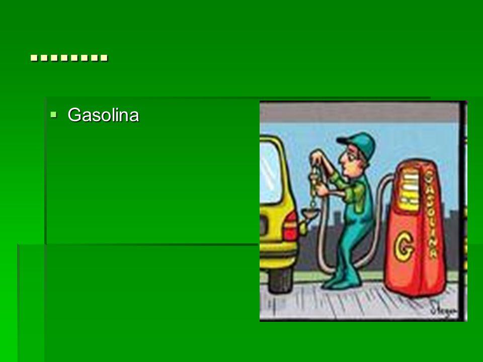 ........ Gasolina Gasolina