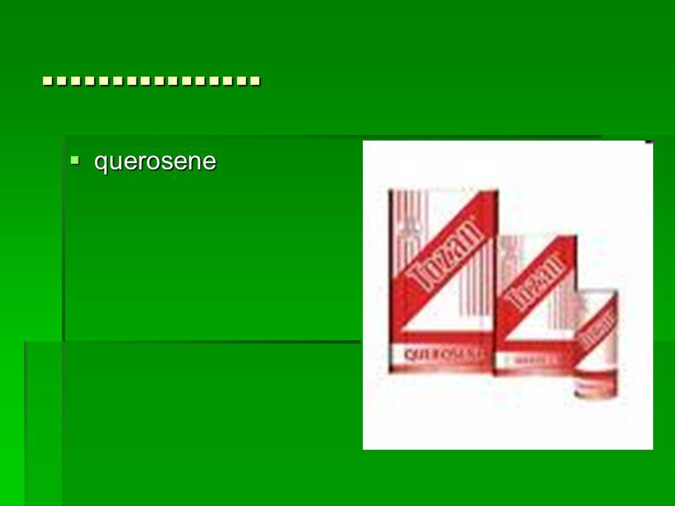 ................ querosene querosene