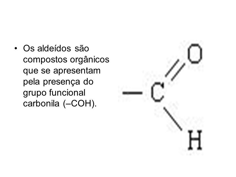 Os aldeídos são compostos orgânicos que se apresentam pela presença do grupo funcional carbonila (–COH).