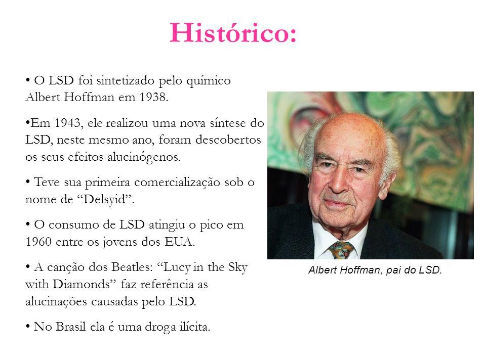Histórico: O LSD foi sintetizado pelo químico Albert Hoffman em 1938. Em 1943, ele realizou uma nova síntese do LSD, neste mesmo ano, foram descoberto