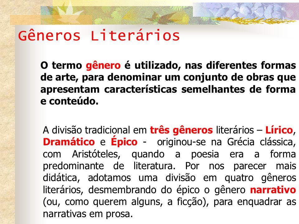Gêneros Literários O termo gênero é utilizado, nas diferentes formas de arte, para denominar um conjunto de obras que apresentam características semel