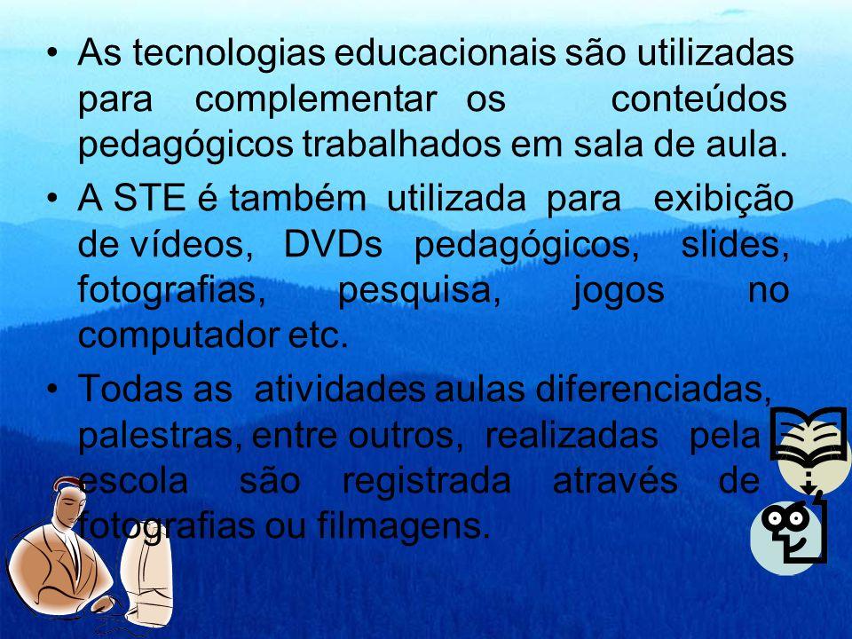 As tecnologias educacionais são utilizadas para complementar os conteúdos pedagógicos trabalhados em sala de aula. A STE é também utilizada para exibi