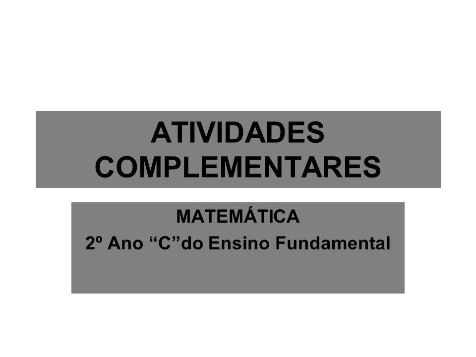 ATIVIDADES COMPLEMENTARES MATEMÁTICA 2º Ano Cdo Ensino Fundamental