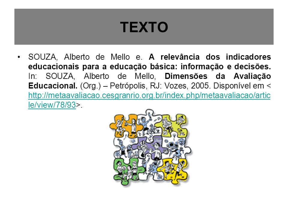 QUESTÕES CONDUTORAS GRUPO 01 Qual o papel dos indicadores educacionais nas sociedades modernas.