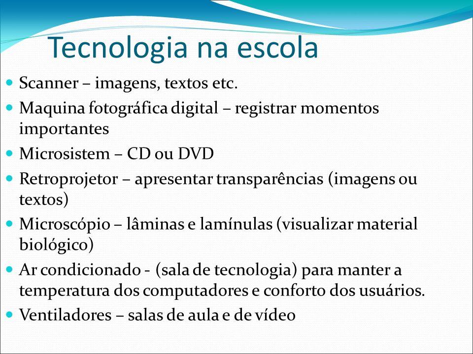 Tecnologia na escola Scanner – imagens, textos etc.