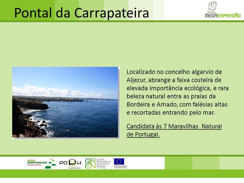 Pontal da Carrapateira Localizado no concelho algarvio de Aljezur, abrange a faixa costeira de elevada importância ecológica, e rara beleza natural en