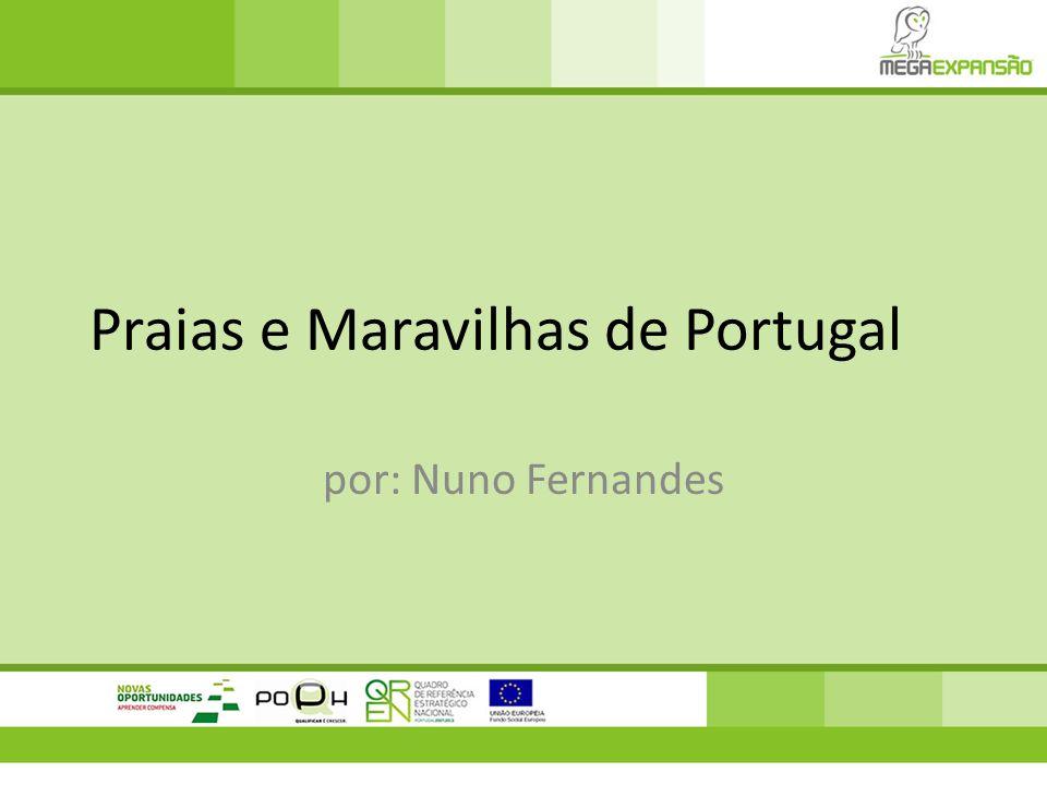 Praias e Maravilhas de Portugal por: Nuno Fernandes