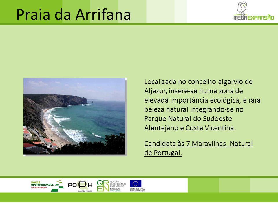 Praia da Arrifana Localizada no concelho algarvio de Aljezur, insere-se numa zona de elevada importância ecológica, e rara beleza natural integrando-s