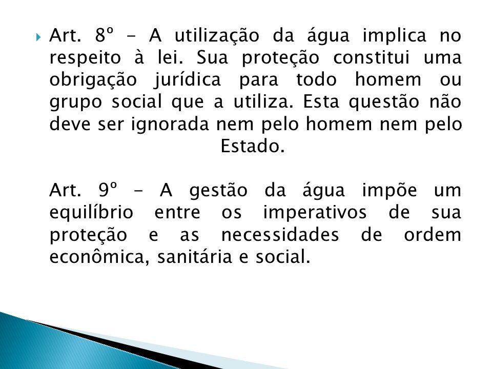 Art.8º - A utilização da água implica no respeito à lei.