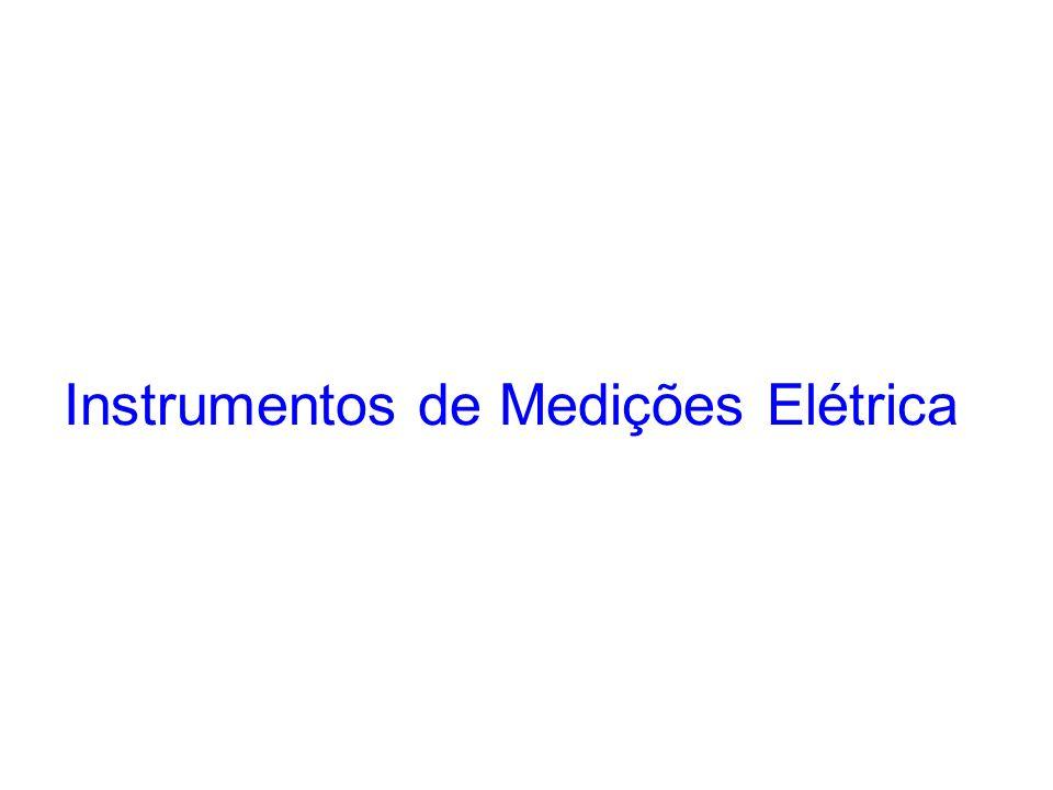Instrumentos de Medições Elétrica