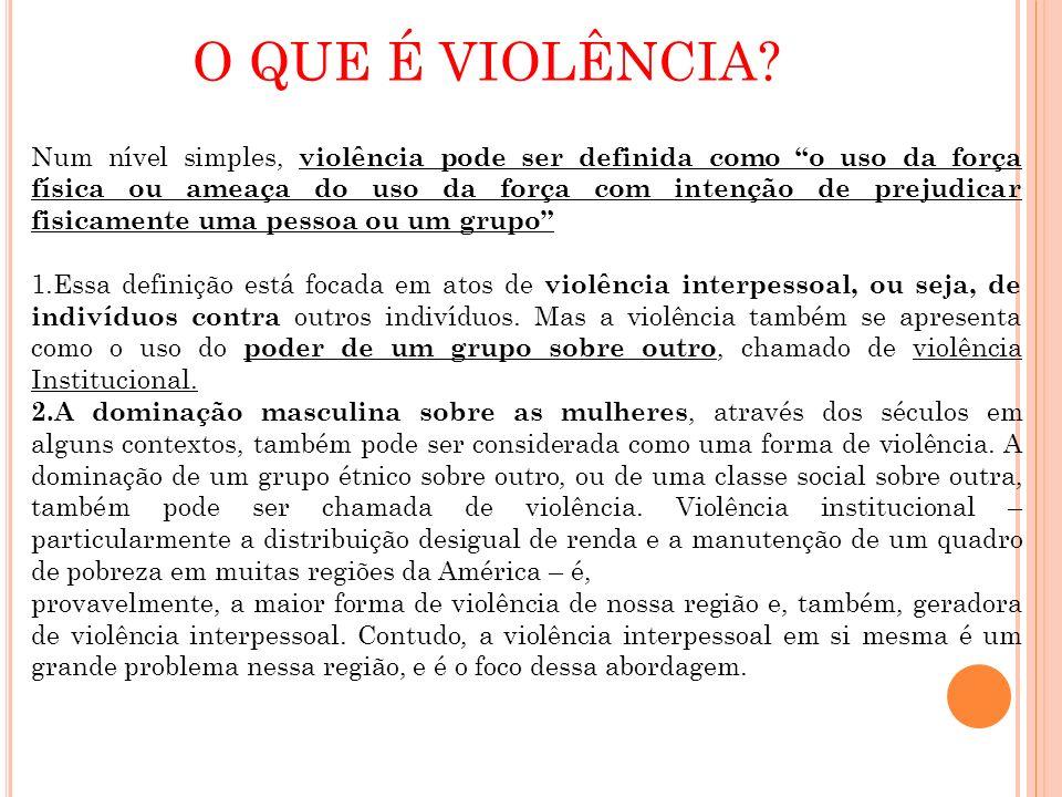 Ao definir violência, é importante afirmar que ela ocorre mais frequentemente em alguns contextos do que em outros, e é mais provável de ser cometida por e contra homens – preferencialmente homens jovens.