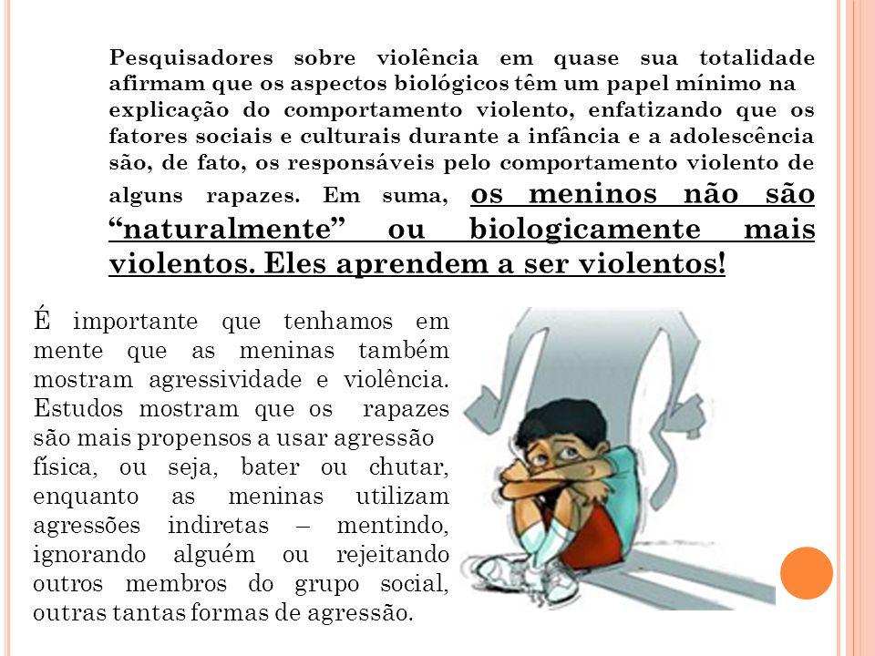 Pesquisadores sobre violência em quase sua totalidade afirmam que os aspectos biológicos têm um papel mínimo na explicação do comportamento violento,