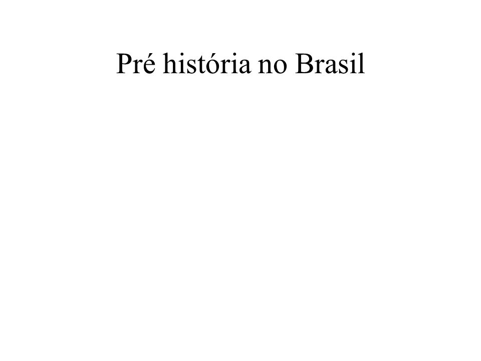 Pré história no Brasil