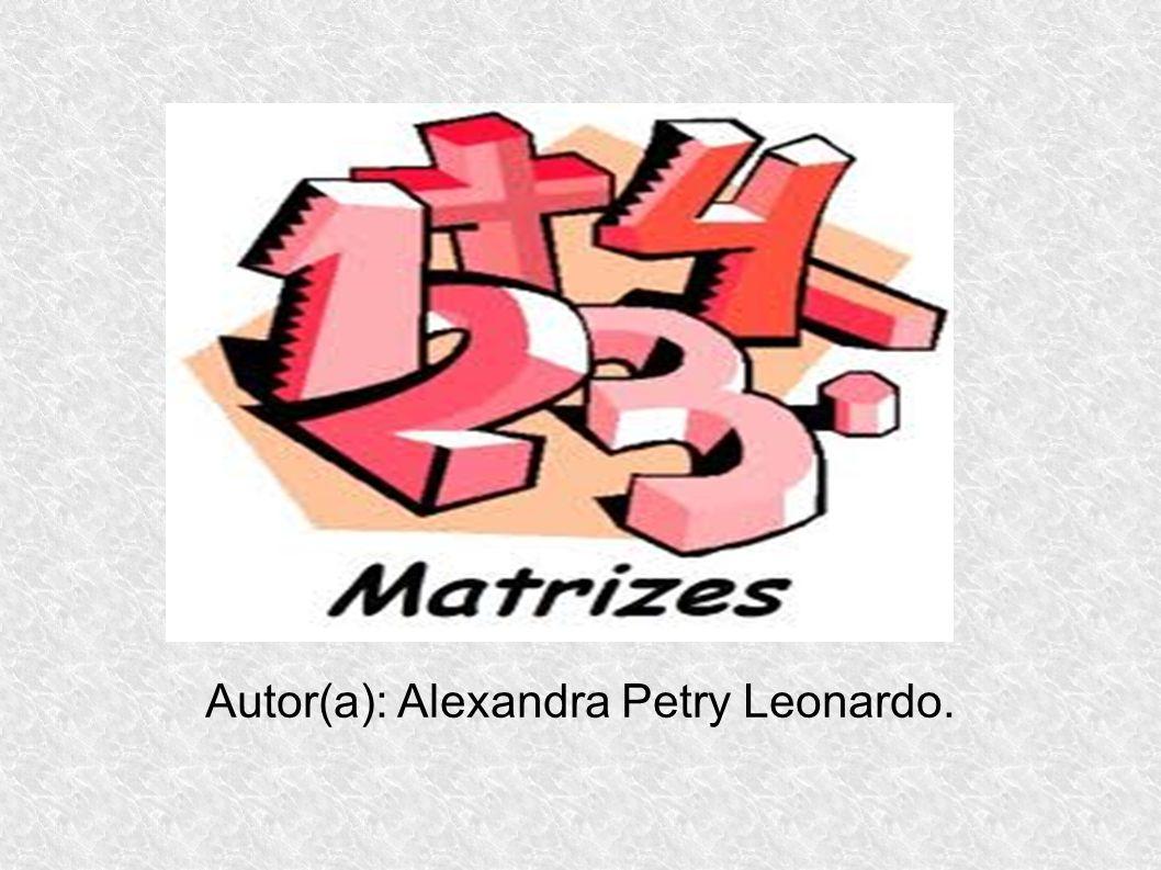 Autor(a): Alexandra Petry Leonardo.