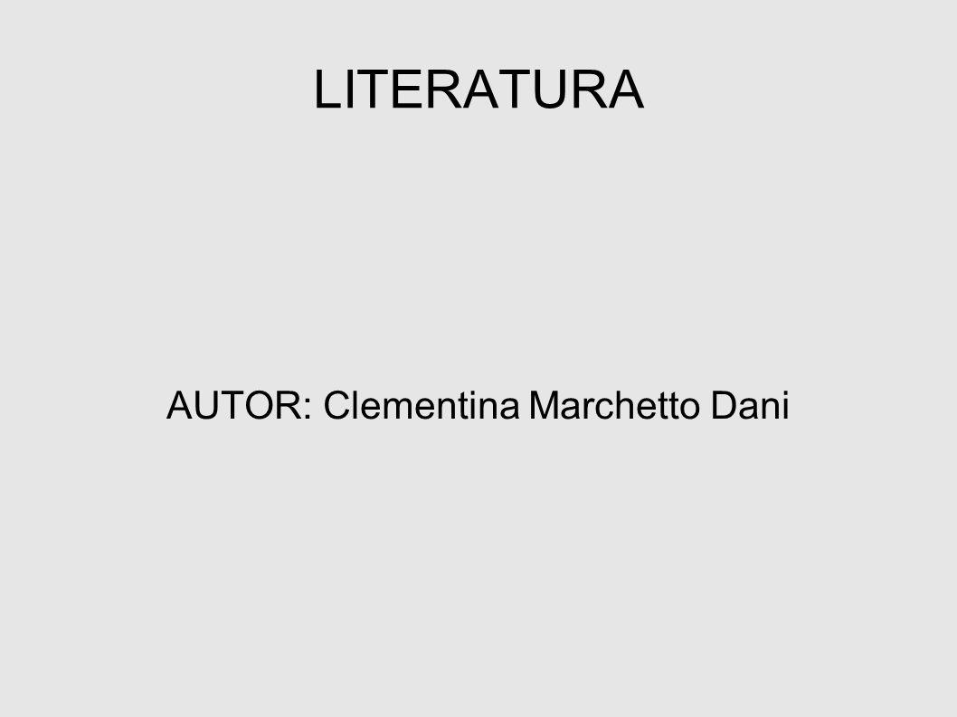 LITERATURA AUTOR: Clementina Marchetto Dani