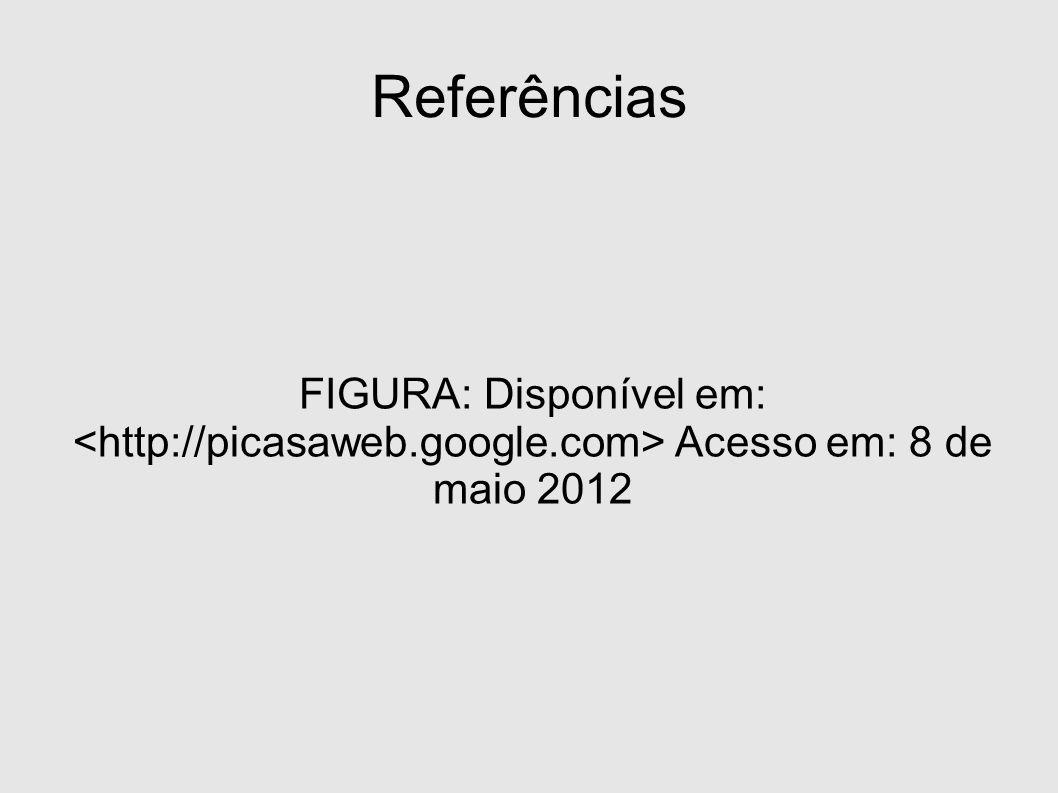 Referências FIGURA: Disponível em: Acesso em: 8 de maio 2012
