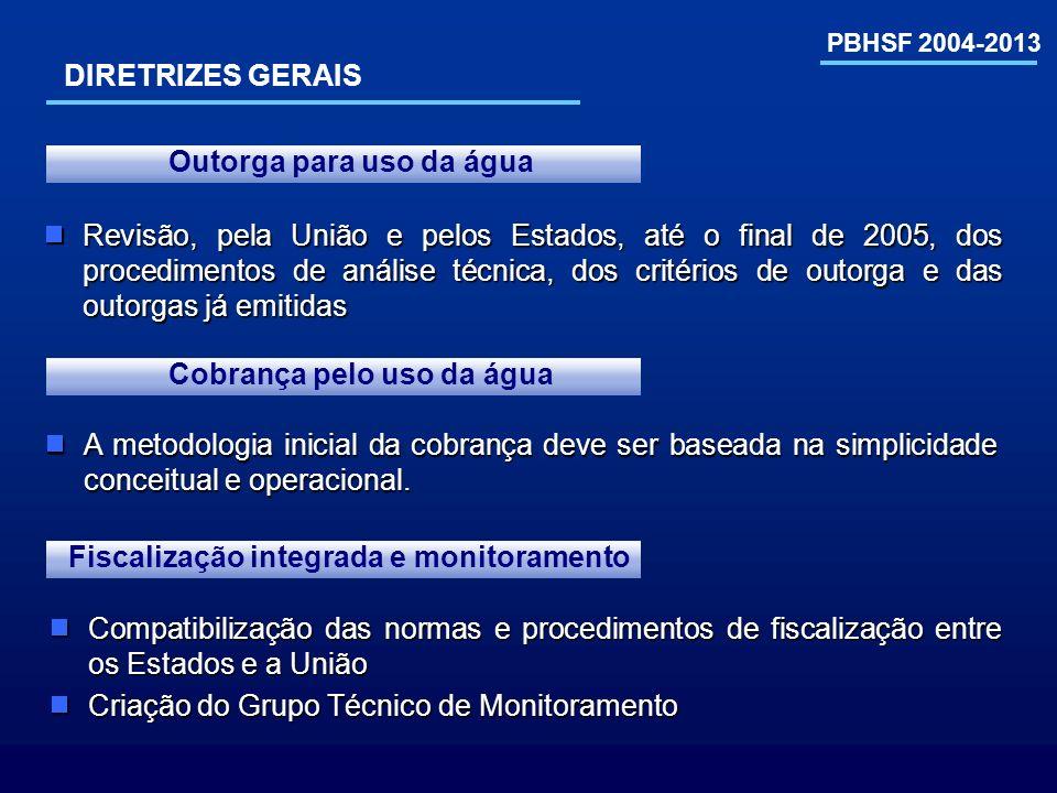 PBHSF 2004-2013 A metodologia inicial da cobrança deve ser baseada na simplicidade conceitual e operacional. A metodologia inicial da cobrança deve se