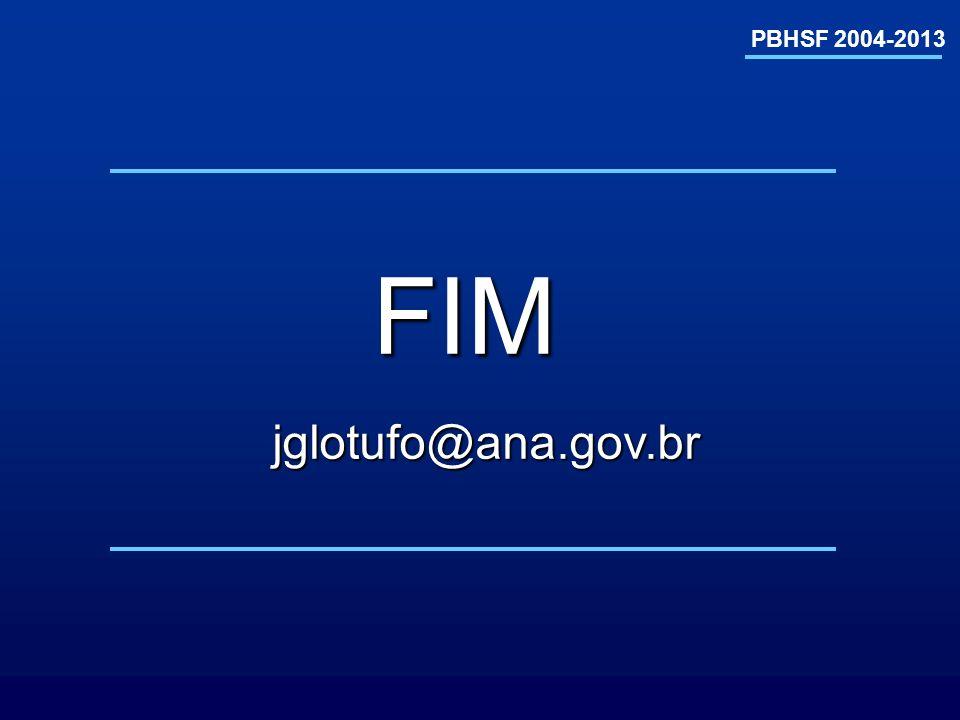 PBHSF 2004-2013 FIM jglotufo@ana.gov.br jglotufo@ana.gov.br