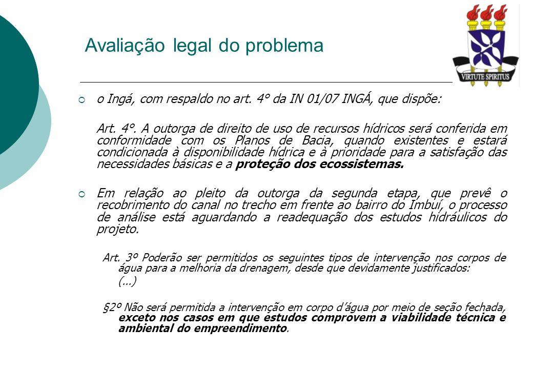 o Ingá, com respaldo no art. 4° da IN 01/07 INGÁ, que dispõe: Art. 4°. A outorga de direito de uso de recursos hídricos será conferida em conformidade