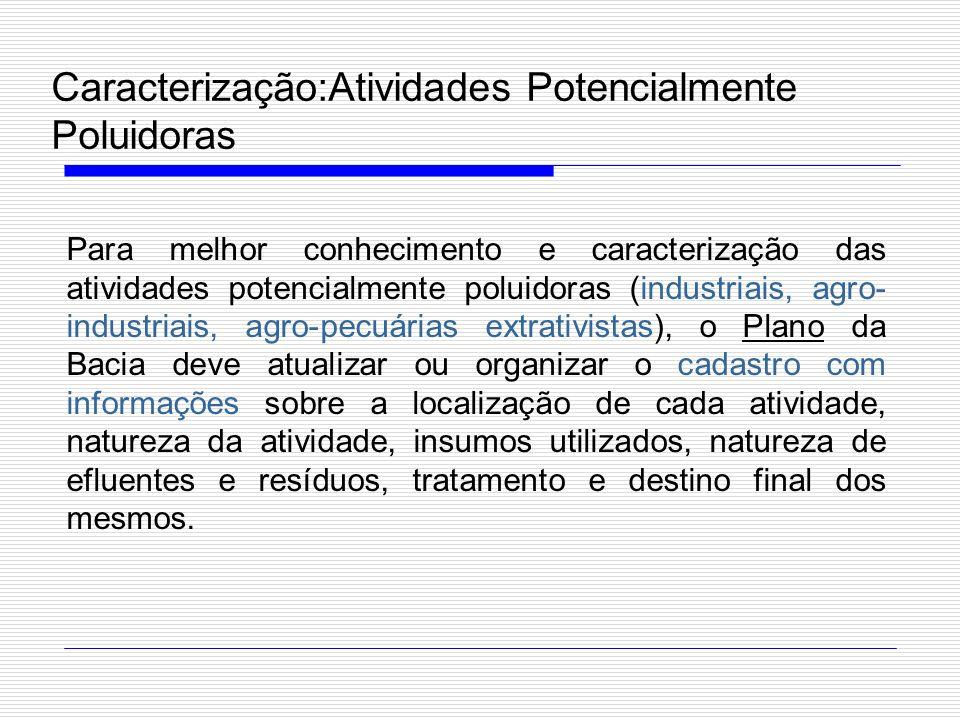 Caracterização:Atividades Potencialmente Poluidoras Para melhor conhecimento e caracterização das atividades potencialmente poluidoras (industriais, a