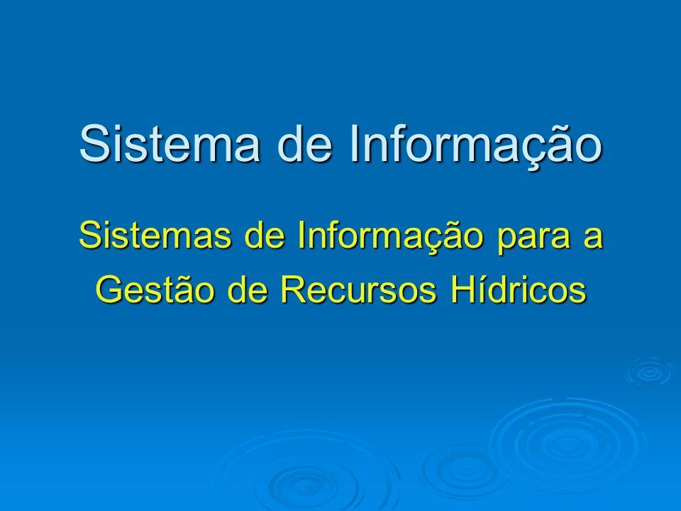 Sistema de Informação Sistemas de Informação para a Gestão de Recursos Hídricos