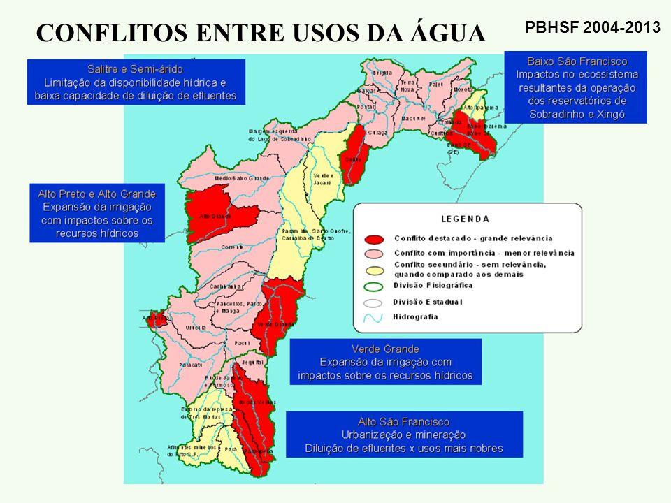 Demandas Hídricas Fonte: PDRH São Francisco, 2004 PBHSF 2004-2013 CONFLITOS ENTRE USOS DA ÁGUA