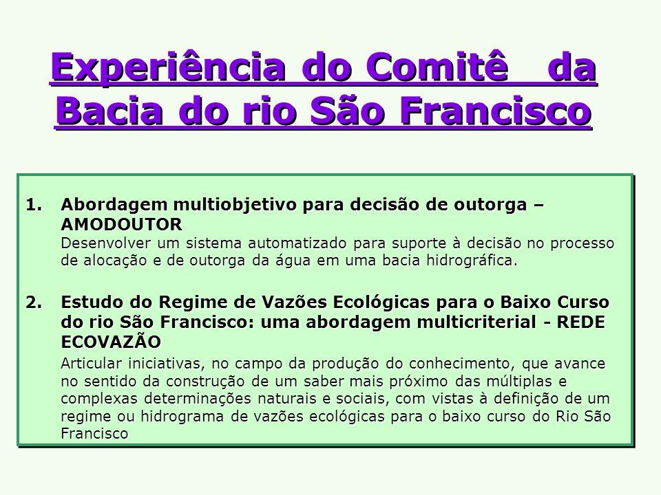 Experiência do Comitê da Bacia do rio São Francisco Experiência do Comitê da Bacia do rio São Francisco 1.Abordagem multiobjetivo para decisão de outo