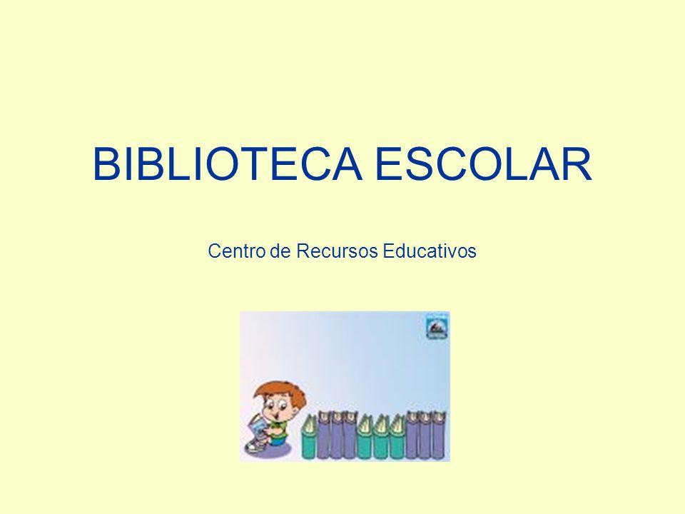 BIBLIOTECA ESCOLAR Centro de Recursos Educativos