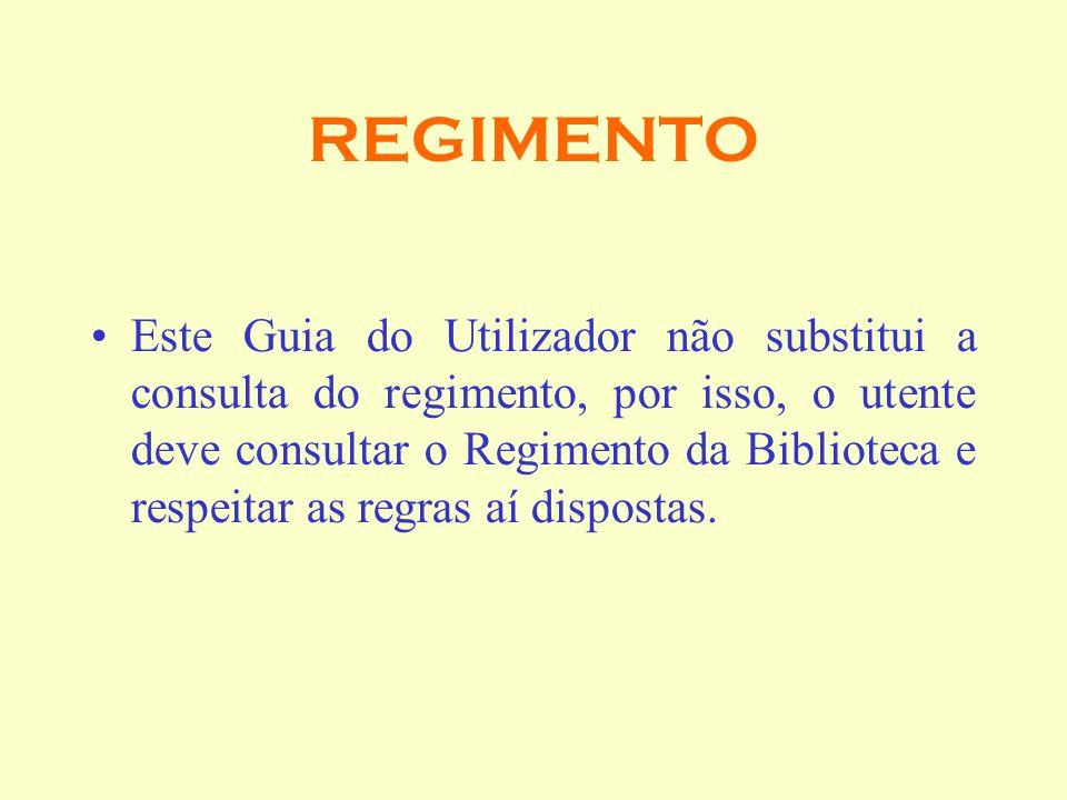 REGIMENTO Este Guia do Utilizador não substitui a consulta do regimento, por isso, o utente deve consultar o Regimento da Biblioteca e respeitar as re