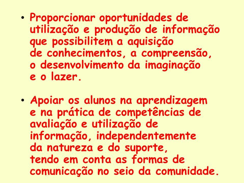 Proporcionar oportunidades de utilização e produção de informação que possibilitem a aquisição de conhecimentos, a compreensão, o desenvolvimento da i