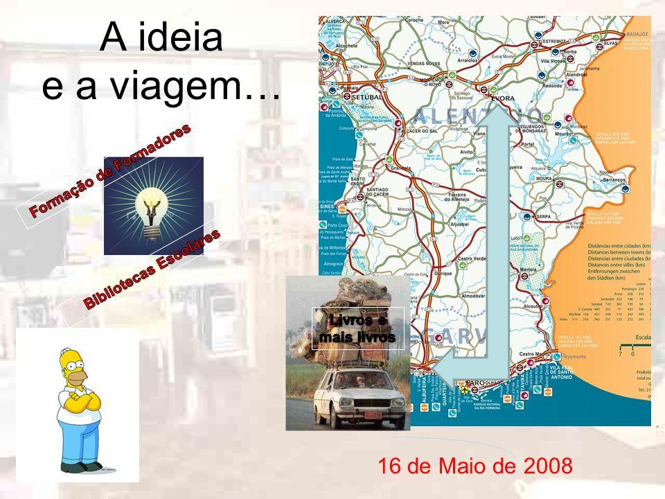 A ideia e a viagem… 16 de Maio de 2008
