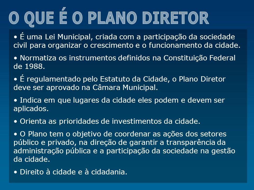 É uma Lei Municipal, criada com a participação da sociedade civil para organizar o crescimento e o funcionamento da cidade. Normatiza os instrumentos