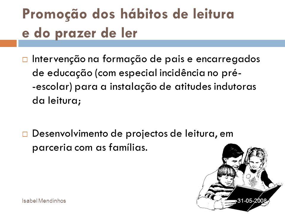 Promoção dos hábitos de leitura e do prazer de ler Intervenção na formação de pais e encarregados de educação (com especial incidência no pré- -escola