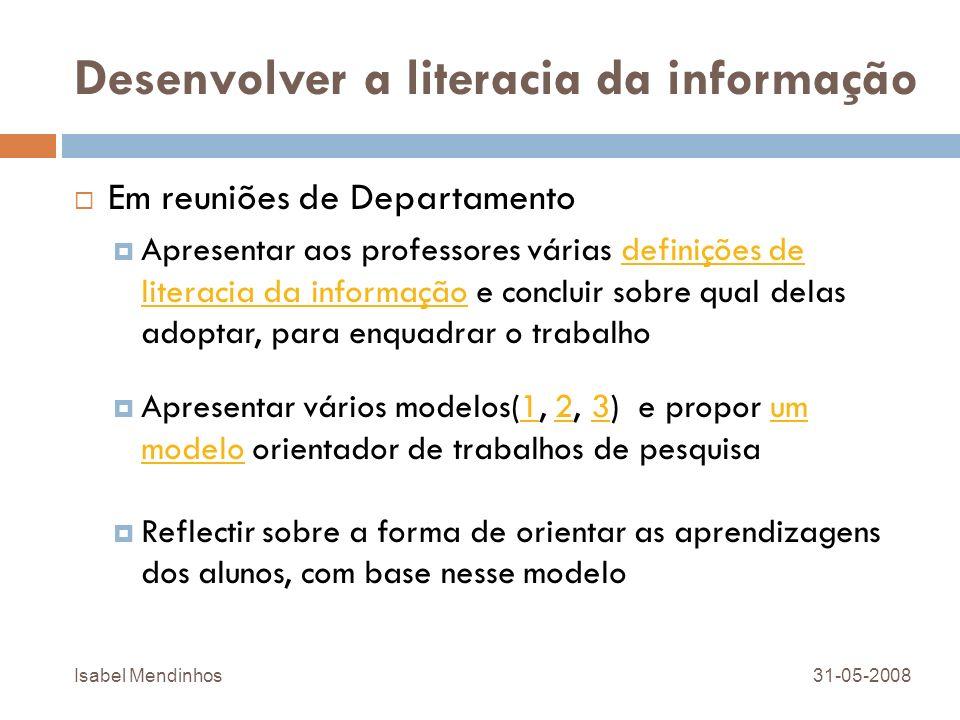 Desenvolver a literacia da informação Em reuniões de Departamento Apresentar aos professores várias definições de literacia da informação e concluir s