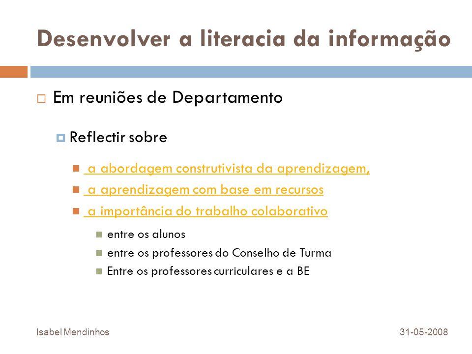 Desenvolver a literacia da informação Em reuniões de Departamento Reflectir sobre a abordagem construtivista da aprendizagem, a aprendizagem com base
