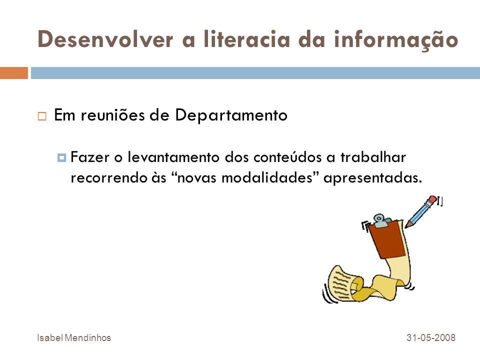 Desenvolver a literacia da informação Em reuniões de Departamento Fazer o levantamento dos conteúdos a trabalhar recorrendo às novas modalidades apres