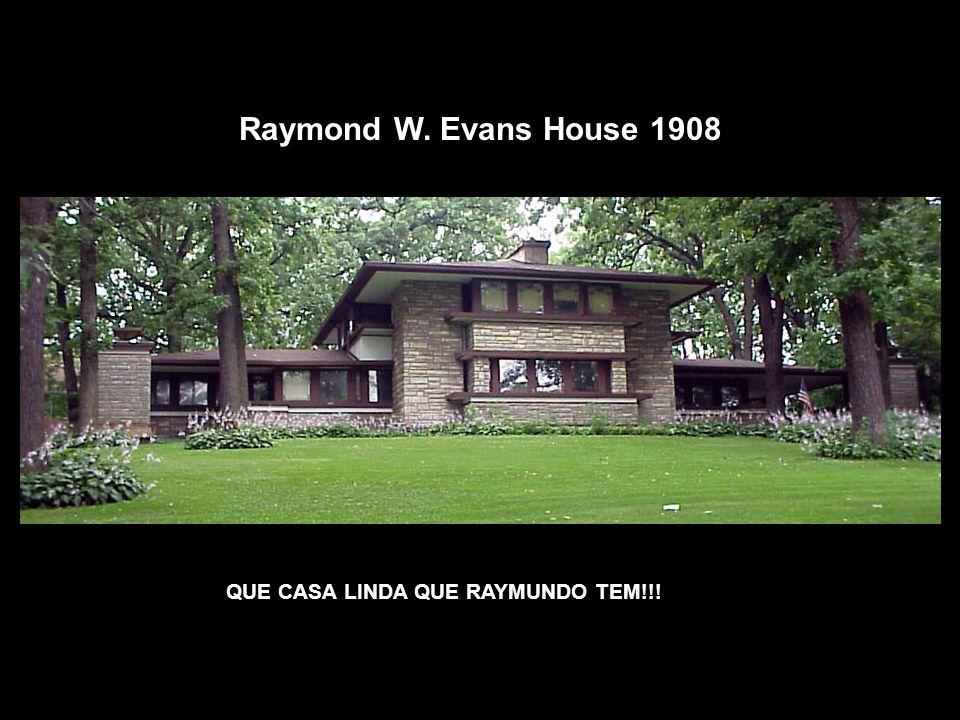 Raymond W. Evans House 1908 QUE CASA LINDA QUE RAYMUNDO TEM!!!