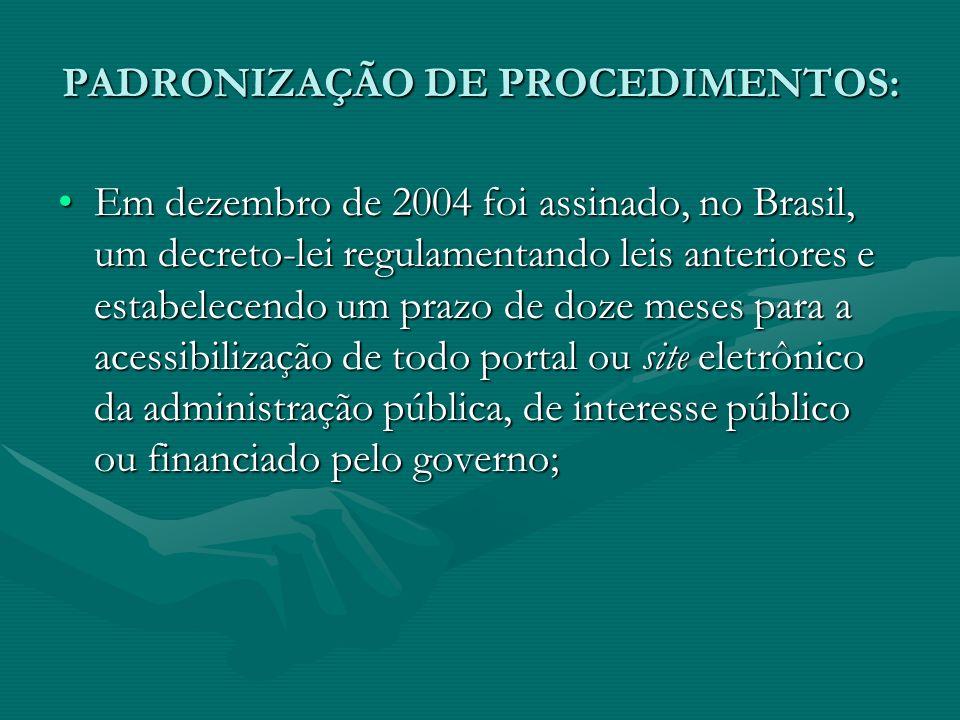 PADRONIZAÇÃO DE PROCEDIMENTOS: Em dezembro de 2004 foi assinado, no Brasil, um decreto-lei regulamentando leis anteriores e estabelecendo um prazo de