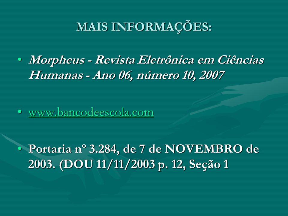 MAIS INFORMAÇÕES: Morpheus - Revista Eletrônica em Ciências Humanas - Ano 06, número 10, 2007Morpheus - Revista Eletrônica em Ciências Humanas - Ano 0