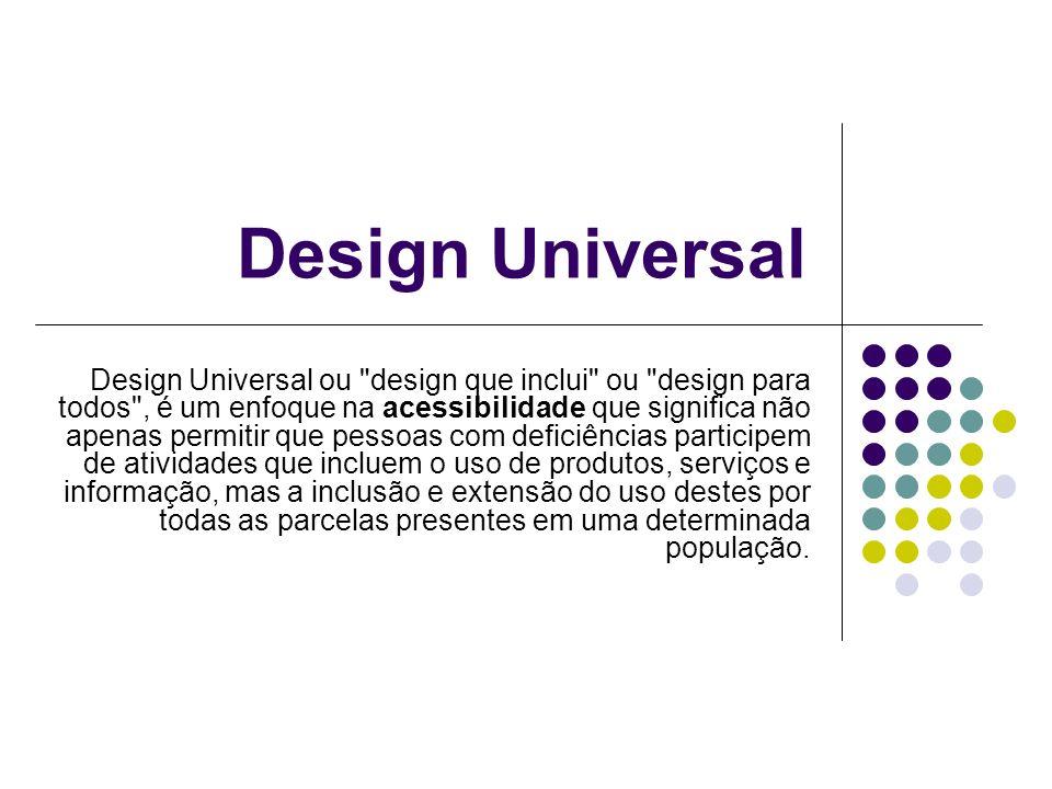 Os Sete Princípios Em abril de 1997, foram publicados os Sete Princípios do Design Universal, são eles: Uso equitativo Flexibilidade de uso Simples e intuitivo Informação perceptível Tolerância ao erro Baixo esforço físico Tamanho e espaço pra uso e finalidade