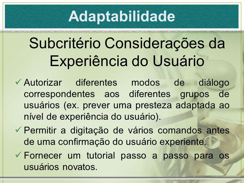 Autorizar diferentes modos de diálogo correspondentes aos diferentes grupos de usuários (ex. prever uma presteza adaptada ao nível de experiência do u