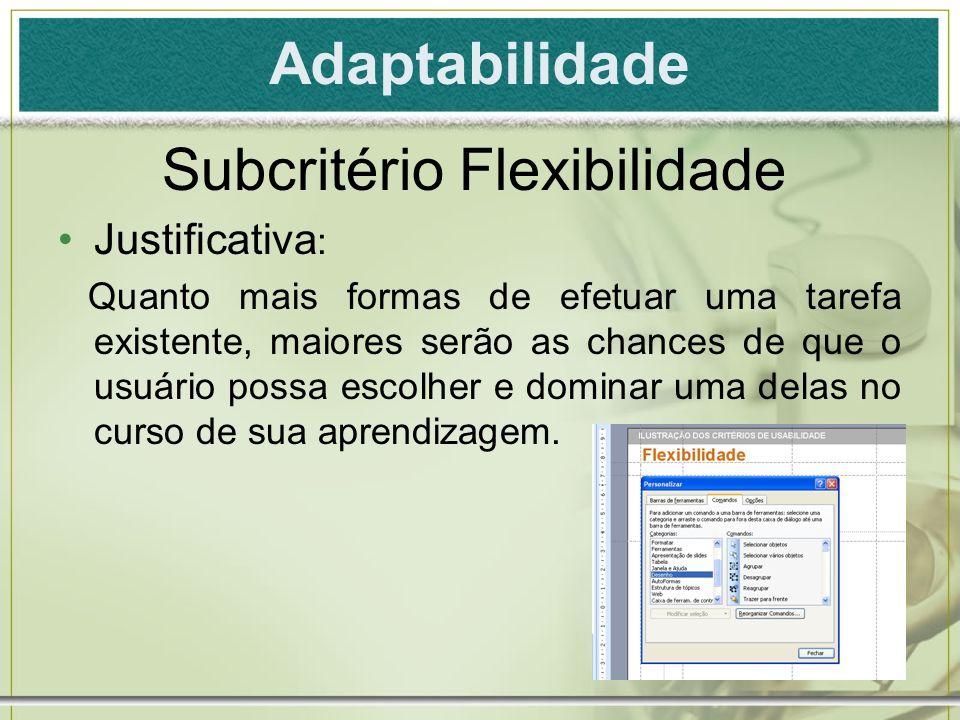 Adaptabilidade Exemplos de recomendações: Quando as exigências sobre o usuário forem imprecisas fornecer meios para que ele controle a configuração das telas.