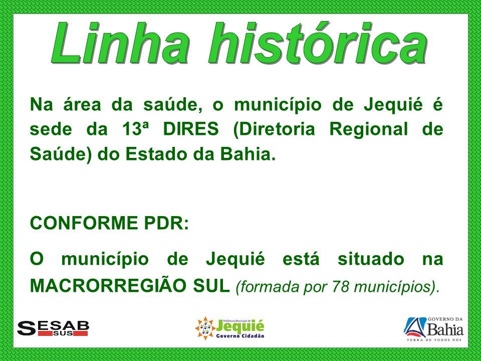 Na área da saúde, o município de Jequié é sede da 13ª DIRES (Diretoria Regional de Saúde) do Estado da Bahia. CONFORME PDR: O município de Jequié está