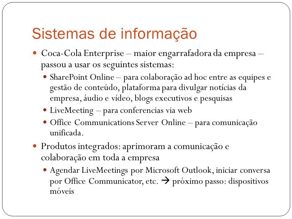 Sistemas de informação Coca-Cola Enterprise – maior engarrafadora da empresa – passou a usar os seguintes sistemas: SharePoint Online – para colaboraç