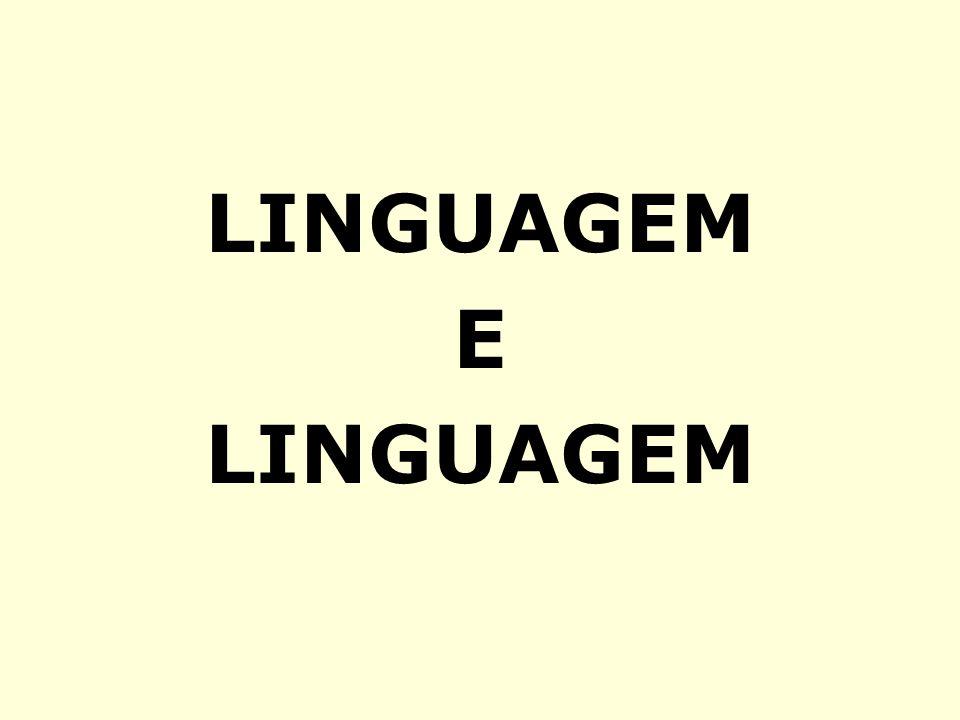 LINGUAGEM E LINGUAGEM E LINGUAGEM