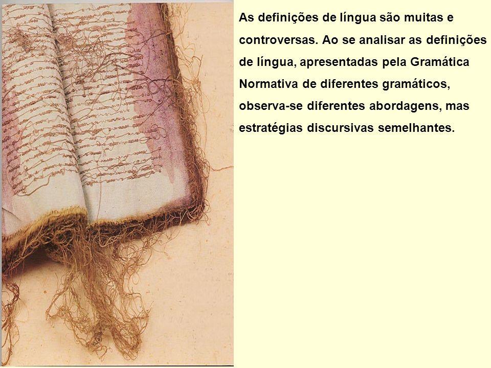 As definições de língua são muitas e controversas. Ao se analisar as definições de língua, apresentadas pela Gramática Normativa de diferentes gramáti