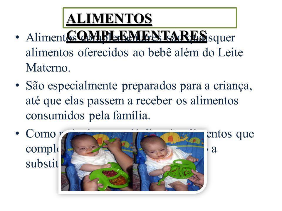Alimentos complementares são quaisquer alimentos oferecidos ao bebê além do Leite Materno. São especialmente preparados para a criança, até que elas p