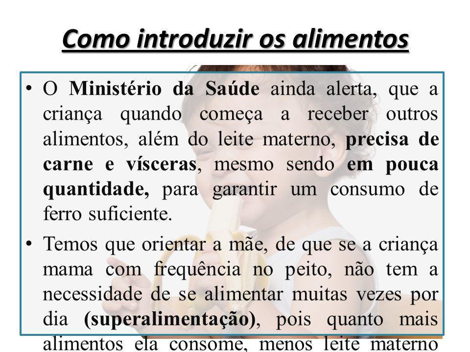 Como introduzir os alimentos Em 2010, a Sociedade Brasileira de Pediatra e o Ministério da Saúde, modificaram as recomendações sobre alimentos alergênicos.